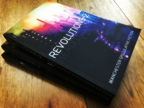 Revolutions 2: Speculative Short Stories Set in Manchester